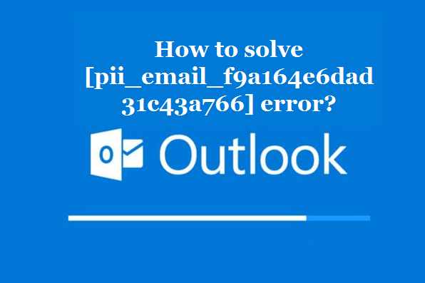 How to solve [pii_email_f9a164e6dad31c43a766] error?